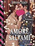 Amore salvami (Passioni Romantiche)
