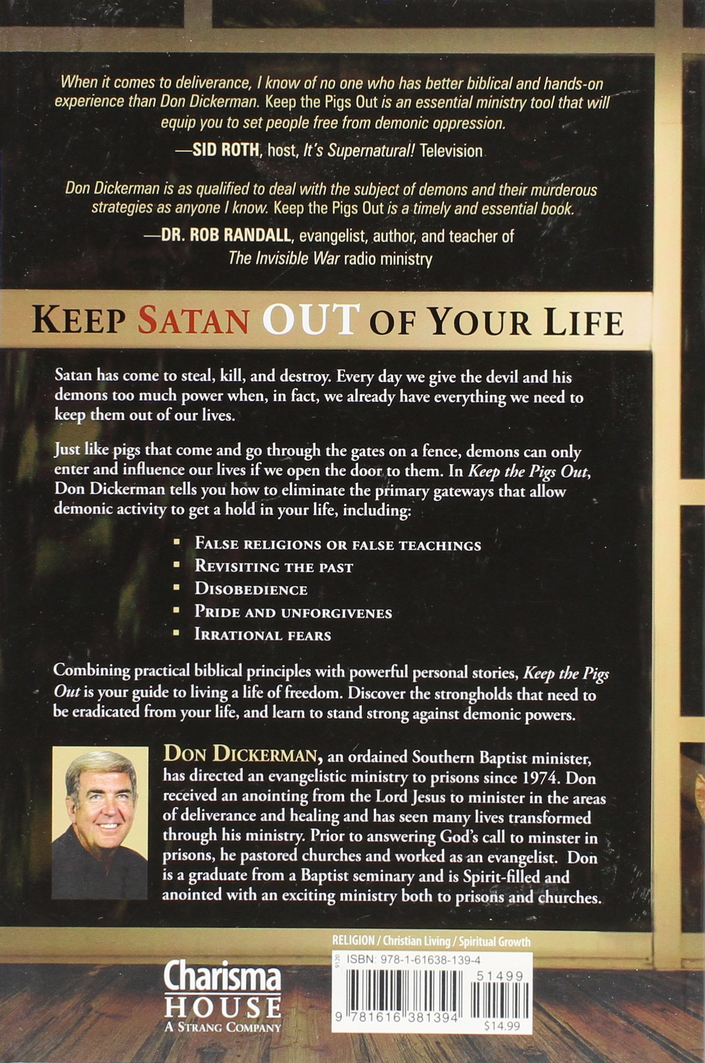 Keep the pigs out how to slam the door shut on satan and his demons keep the pigs out how to slam the door shut on satan and his demons and keep your spiritual house clean don dickerman 9781616381394 amazon books fandeluxe Gallery