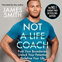 Not a Life Coach: Push Your Boundaries. Unlock Your Potential. Redefine Your Life.