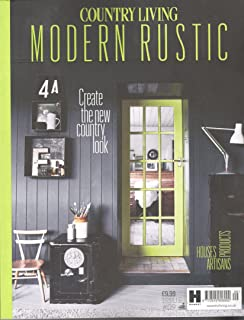 Wonderful Country Living Modern Rustic Magazine Issue #9 (2017) The New Country Look