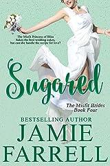 Sugared (Misfit Brides Book 4) Kindle Edition
