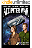Accipiter War: Fort Brazos: Book One