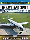 De Havilland Comet: The World's First Commercial Jetliner (Worlds Greatest Airliners)