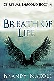 Breath of Life: Part 1 (Spiritual Discord Series Book 4)