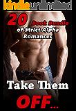 Take Them Off… 20 Book Bundle of Strict Alpha Romances