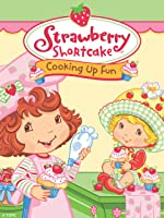 STRAWBERRY SHORTCAKE COOKING UP FUN