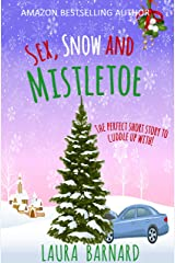 Sex, Snow & Mistletoe (A Short Story) Kindle Edition