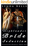 Highlander Bride Seduction (Scottish Erotic Tales Book 2)