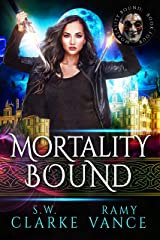 Mortality Bound: An Urban Fantasy Epic Adventure Kindle Edition