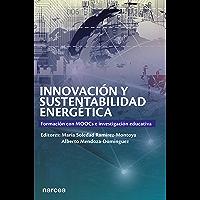 Innovación y sustentabilidad energética: Formación con MOOCs e investigación educativa (Obras fuera de colección nº 76)