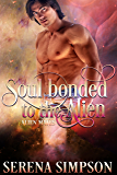 Soul-Bonded to the Alien (Alien Mates book one)