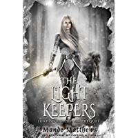 The Light Keepers: ShadowLight Saga Prequel