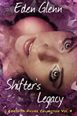 Shifter's Legacy (Amethyst Desire Collection Vol 4) Kindle Edition