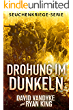 Drohung im Dunkeln (Seuchenkriege-Serie 5)
