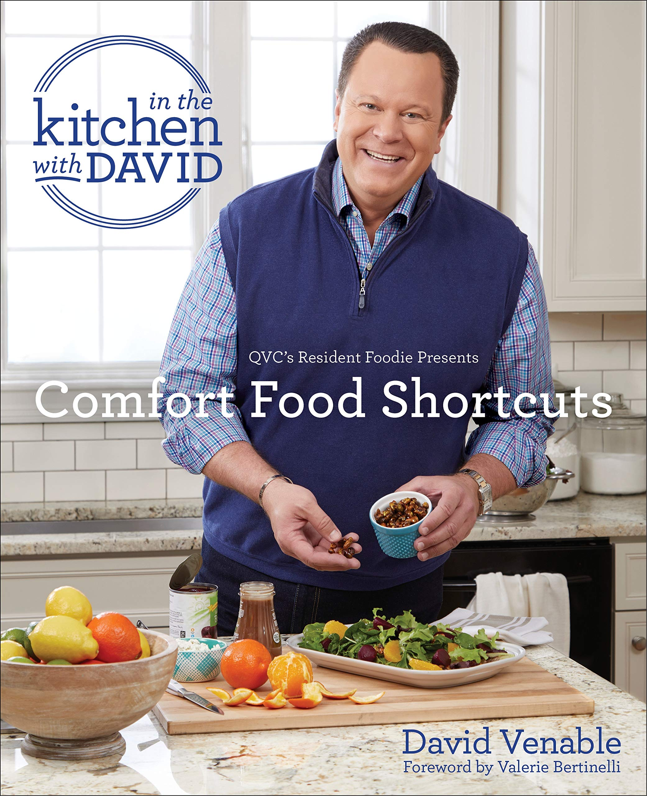 Comfort Food Shortcuts An In The Kitchen With David Cookbook From Qvc S Resident Foodie Venable David Bertinelli Valerie 9781984818294 Amazon Com Books