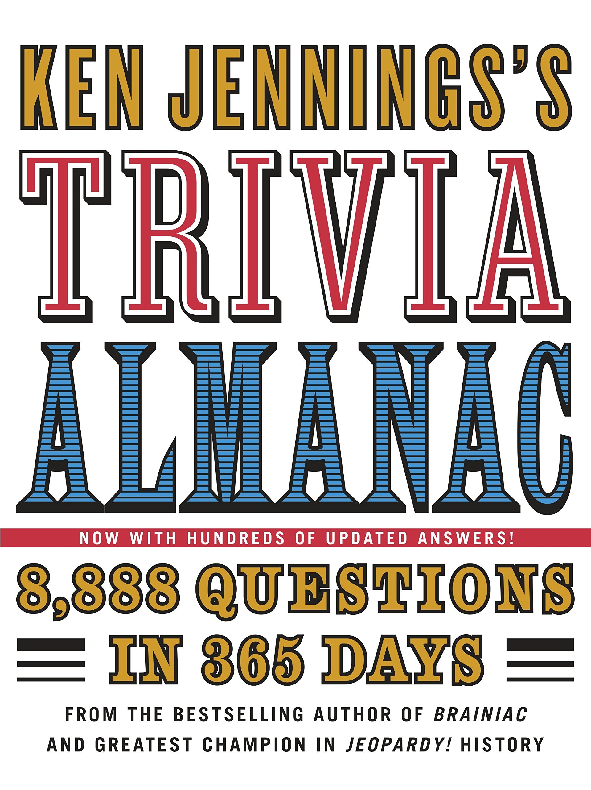 Ken Jennings's Trivia Almanac: 8, 888 Questions in 365 Days
