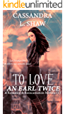 To Love an Earl Twice: A Romance & Reincarnation Novella (1)