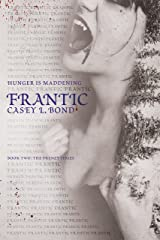 Frantic (The Frenzy Series Book 2) Kindle Edition