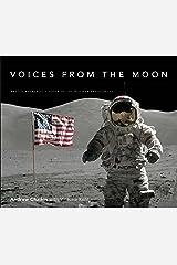 Voices from the Moon: Apollo Astronauts Describe Their Lunar Experiences Hardcover
