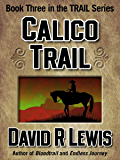 Calico Trail (the Trail series Book 3)