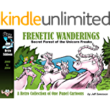 Frenetic Wanderings: Secret Forest Of The Unicorn Freaks: A Retro Collection of One Panel Cartoons