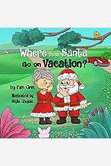 Where Does Santa Go on Vacation?: (Go on Vacation Book 2) Kindle Edition