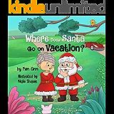 Where Does Santa Go on Vacation?: (Go on Vacation Book 2)