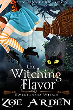 The Witching Flavor (Sweetland Witch) (A Cozy Mystery Book)