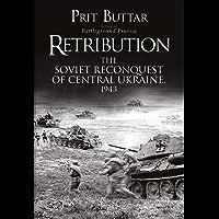 Retribution: The Soviet Reconquest of Central Ukraine, 1943 (English Edition)