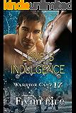 Love's Indulgence (Warrior Camp Book 17)