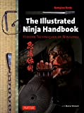 Illustrated Ninja Handbook: Hidden Techniques of Ninjutsu