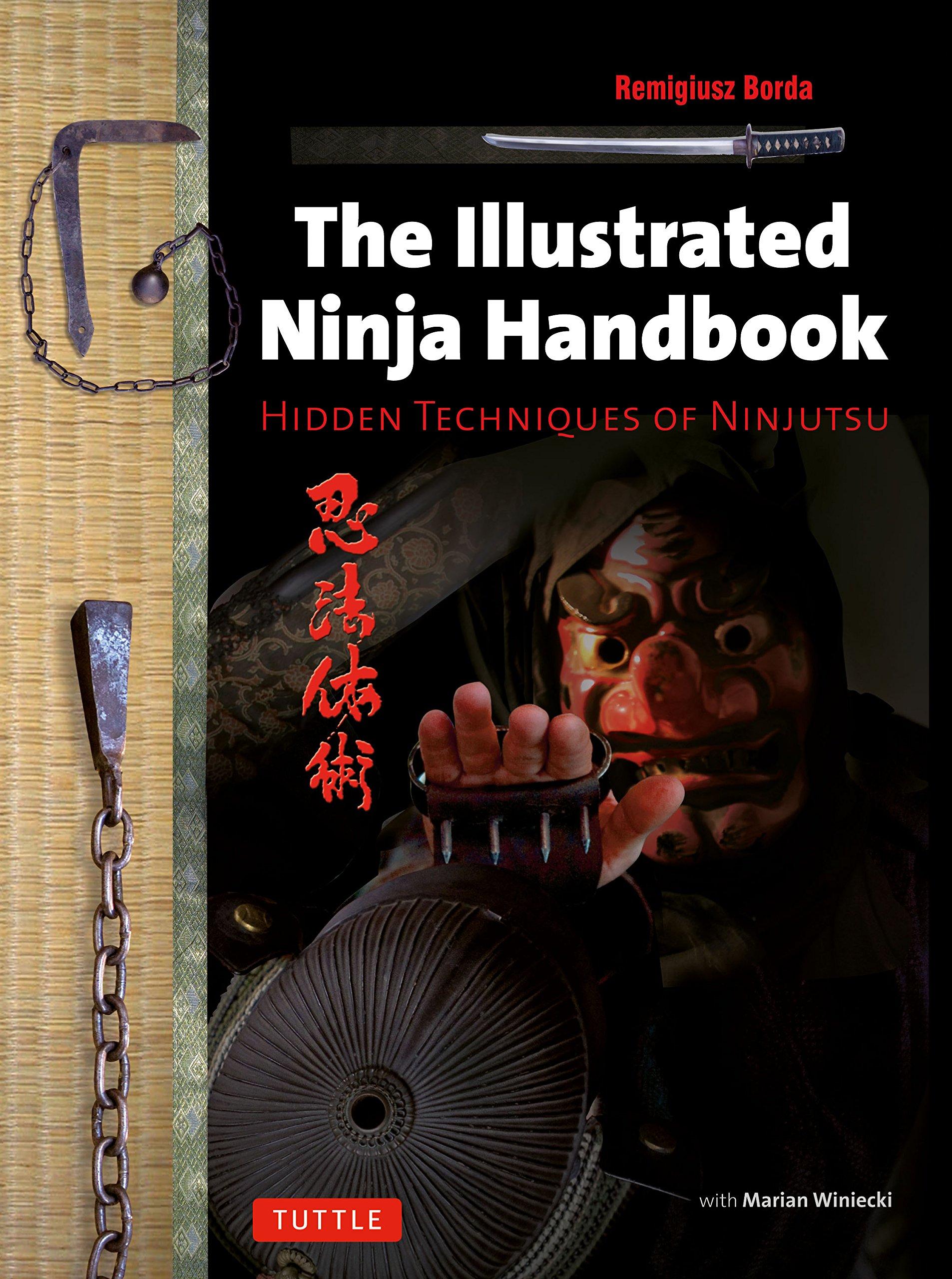 The Illustrated Ninja Handbook: Hidden Techniques of Ninjutsu: Remigiusz  Borda, Marian Winiecki: 9784805313053: Amazon.com: Books