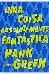 Uma Coisa Absolutamente Fantastica (Em Portugues do Brasil) Paperback