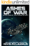 Ashes of War (Adventures of the Starship Satori Book 7)