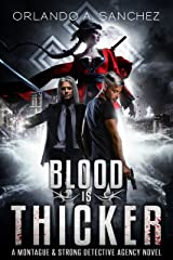 Blood Is Thicker A Montague & Strong Detective Novel (Montague & Strong Case Files Book 3) Kindle Edition