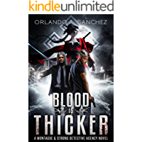 Blood Is Thicker A Montague & Strong Detective Novel (Montague & Strong Case Files Book 3) book cover