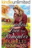 An Endless Love to Remember: A Historical Western Romance Book