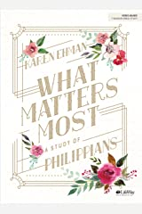 What Matters Most - Bible Study Book: A Study of Philippians Paperback