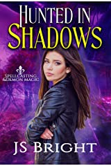 Hunted in Shadows (Spellcasting & Demon Magic Book 1) Kindle Edition