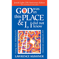 God Was in This Place & I, I Did Not Know—25th Anniversary Ed: Finding Self, Spirituality and Ultimate Meaning
