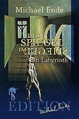 Der Spiegel im Spiegel: Ein Labyrinth (German Edition) eBook Kindle