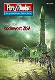 "Perry Rhodan 2745: Kodewort ZbV (Heftroman): Perry Rhodan-Zyklus ""Das Atopische Tribunal"" (Perry Rhodan-Die Gröβte Science- Fiction- Serie)"