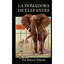 La domadora de elefantes (Spanish Edition) Dec 02, 2015