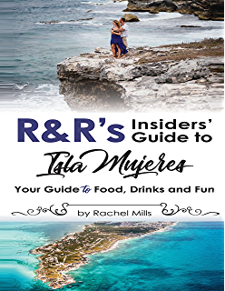 R&Rs Insiders Guide to Isla Mujeres