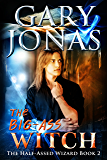 The Big-Ass Witch (The Half-Assed Wizard Book 2)