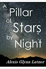 A Pillar of Stars by Night Kindle Edition