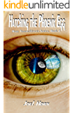 Hatching the Phoenix Egg (Mare Tranquillitatis Series Book 2)