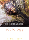 Processual Sociology (English Edition)