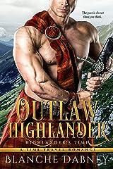 Outlaw Highlander: A Scottish Time Travel Romance (Highlander's Time Book 3) Kindle Edition