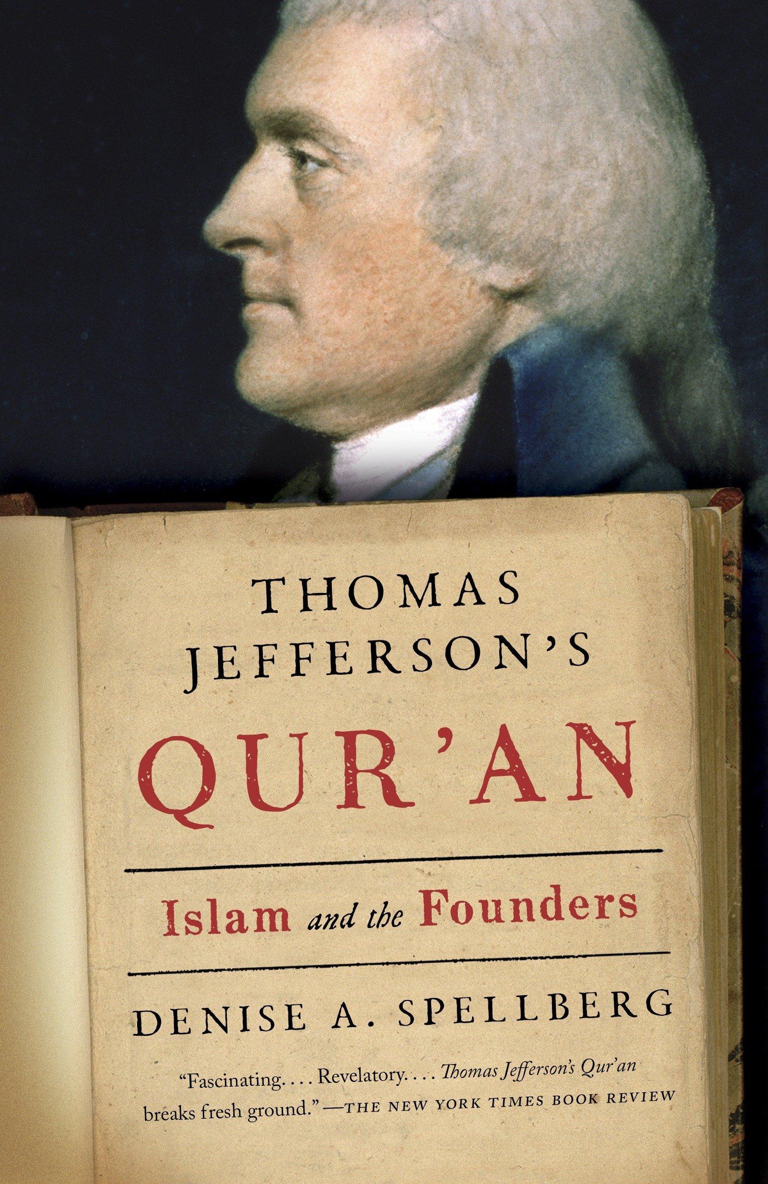Thomas Jeffersons Quran Islam And The Founders Denise Spellberg  Amazon Com Books